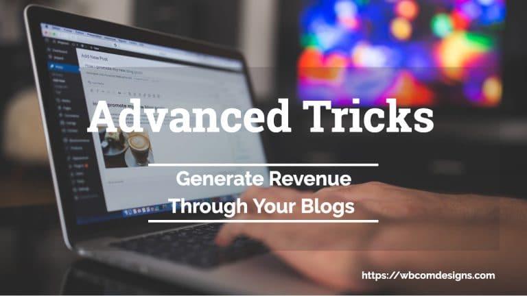 Generate Revenue Through Your Blogs