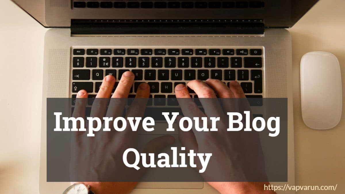 Improve Your Blog Quality